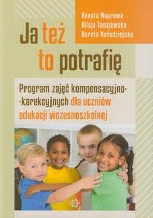 Ja też to potrafię Program zajęć kompensacyjno-korekcyjnych dla uczniów edukacji wczesnoszkolnej