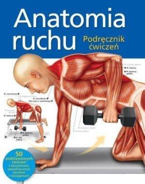 Anatomia ruchu Podręcznik ćwiczeń