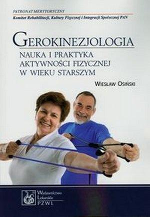 Gerokinezjologia Nauka i praktyka aktywności fizycznej w wieku starszym