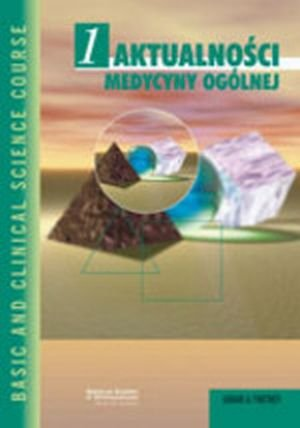 Aktualności medycyny ogólnej Seria Basic and Clinical Science Course (BCSC 1)