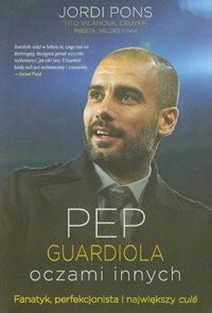 Pep Guardiola oczami innych