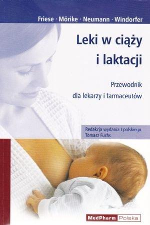 Leki w ciąży i laktacji Przewodnik dla lekarzy i farmaceutów