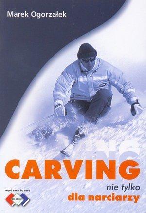Carving nie tylko dla narciarzy