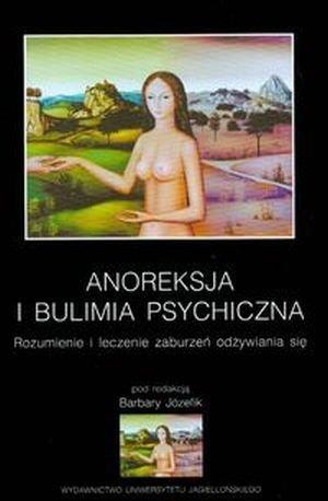 Anoreksja i bulimia psychiczna Rozumienie i leczenie zaburzeń odżywiania się