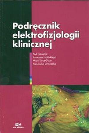 Podręcznik elektrofizjologii klinicznej