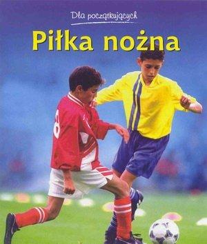 Piłka nożna Dla początkujących