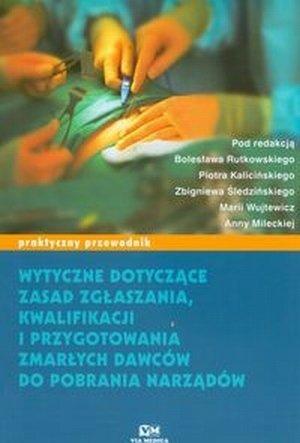 Wytyczne dotyczące zasad zgłaszania kwalifikacji i przygotowania zmarłych dawców do pobrania narządów