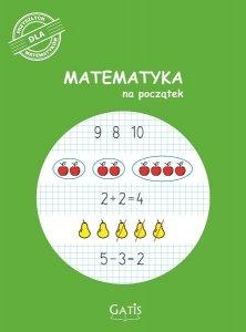 Zeszyt, ćwiczenia MATEMATYKA NA POCZĄTEK do nauki matematyki GATIS (57302)