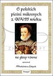 TRIANGIEL Sołtysik Włodzimierz , 6 polskich pieśni miłosnych z XVII wieku, na głosy równe opracował