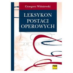 Wiśniewski Grzegorz: Leksykon postaci operowych