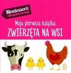 Montessori. Moja pierwsza książka. Zwierzęta na wsi