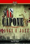 Al Capone. Gangi i jazz