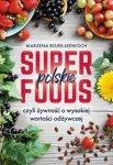 Polskie superfoods: czyli żywność o wysokiej wartości odżywczej