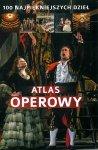 Atlas operowy. 100 najpiękniejszych dzieł