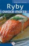 Ryby i owoce morza. Smaczne i zdrowe