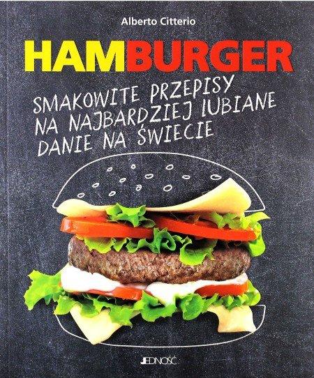 Hamburger. Smakowite przepisy na najbardziej lubiane danie na świecie