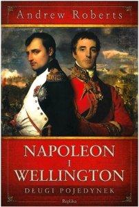 Napoleon i Wellington. Długi pojedynek