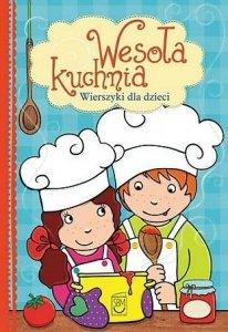 Wesoła kuchnia. Wierszyki dla dzieci