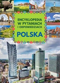 Polska. Encyklopedia w pytaniach i odpowiedziach