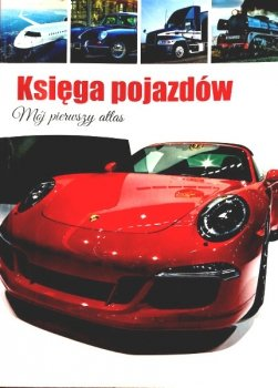 Księga pojazdów. Mój pierwszy atlas