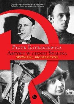 Artyści w cieniu Stalina. Opowieści biograficzne