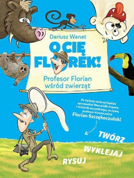 O Cię Florek: Profesor Florian wśród zwierząt
