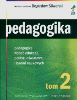 Pedagogika. Tom 2. Pedagogika wobec edukacji, polityki oświatowej i badań naukowych