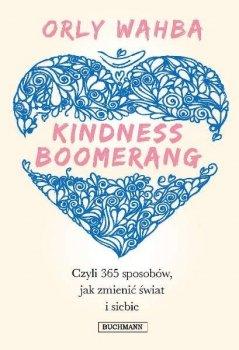 Kindness Boomerang. 365 sposobów, jak zmienić świat i siebie