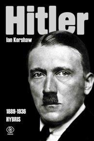 Hitler 1889-1936 Hybris. Tom 1