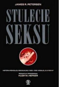 Stulecie seksu. Historia rewolucji seksualnej 1900-1999 według Playboya