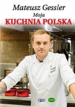 Moja kuchnia polska. Gessler
