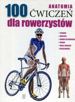 100 ćwiczeń dla rowerzystów. Anatomia