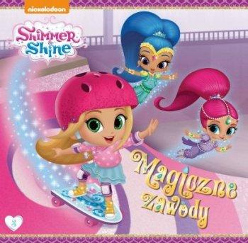 Shimmer i Shine Tom 3. Magiczne zawody