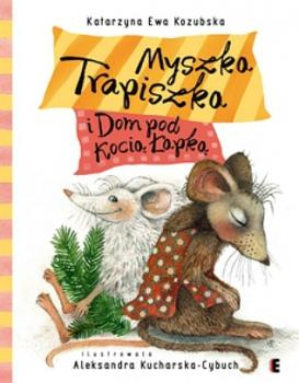 Myszka Trapiszka i Dom pod Kocią Łapką