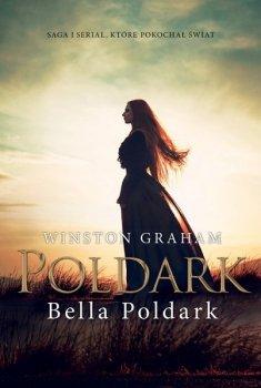 Bella Poldark. Dziedzictwo rodu Poldarków, tom 12