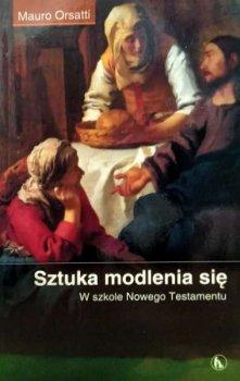 Sztuka modlenia się. W szkole Nowego Testamentu