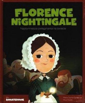 Florence Nightingale. Najsłynniejsza pielęgniarka na świecie. Moi bohaterowie