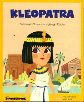Kleopatra. Ostatnia królowa starożytnego Egiptu. Moi bohaterowie