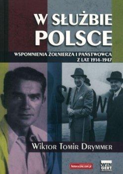 W służbie Polsce. Wspomnienia Żołnierza i państwowca z lat 1914-1947