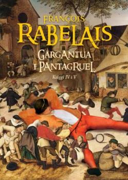 Gargantua i pantagruel. Księgi IV i V