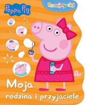 Moja rodzina i przyjaciele. Poznajmy się! Peppa Pig