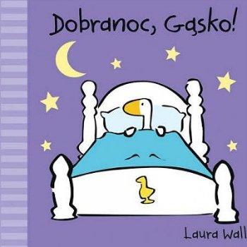 Dobranoc Gąsko!