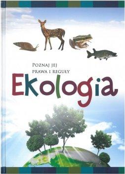 Ekologia. Poznaj jej prawa i reguły