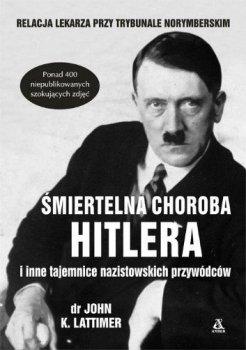Śmiertelna choroba Hitlera i inne tajemnice nazistowskich przywódców