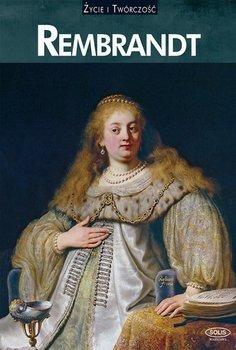 Rembrandt. Życie i twórczość