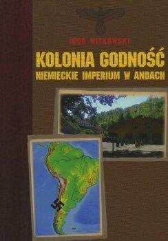 Kolonia Godność. Niemieckie Imperium w Andach
