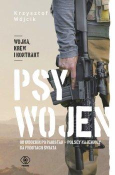 Psy wojen. Od Indochin po Pakistan. Polscy najemnicy na frontach świata
