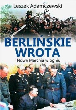 Berlińskie wrota. Nowa marchia w ogniu