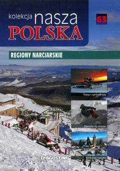 Nasza Polska. Tom 63 Regiony narciarskie
