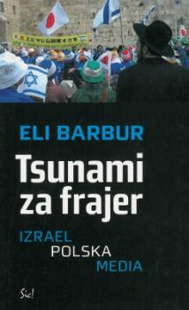 Tsunami za frajer. Izrael - Polska - media